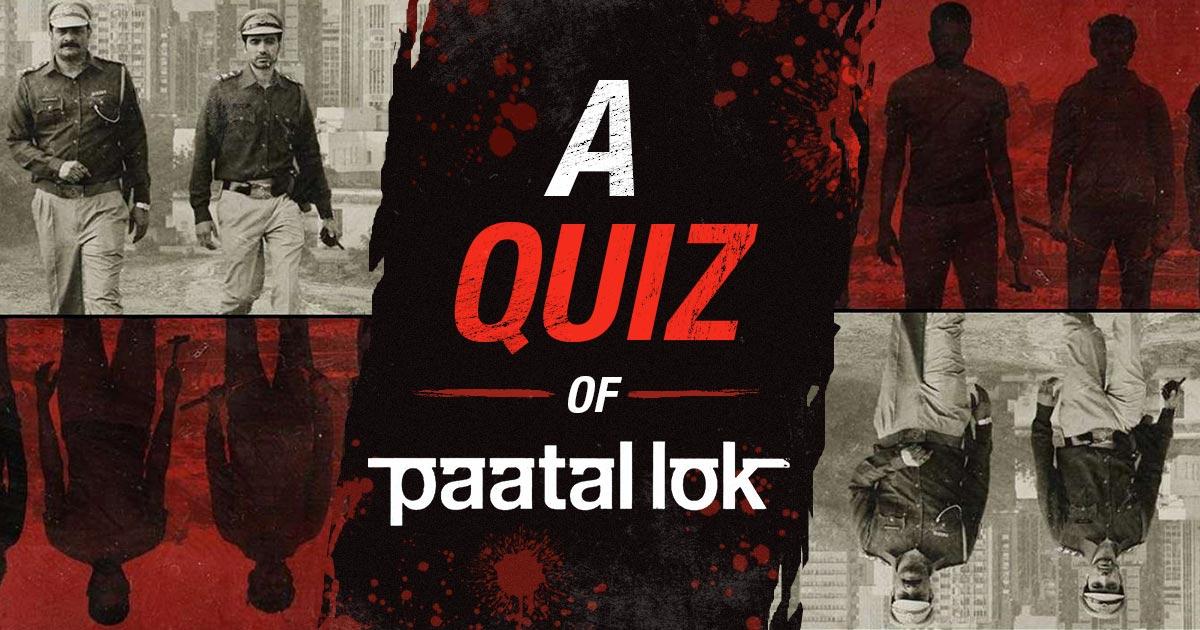A Quiz of Paatal Lok