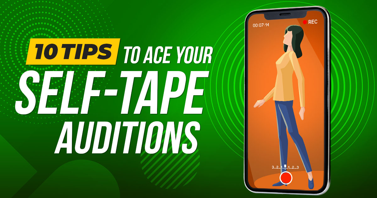 10 Tips to Ace Your Self-Tape Auditions